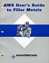 AWS User's Guide to Filler Metals